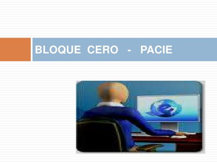 BLOQUE  CERO   -   PACIE<br />