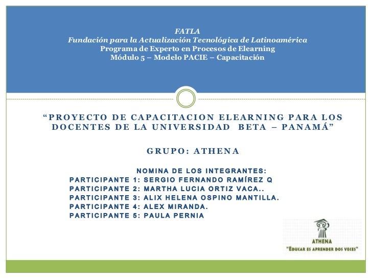 FATLAFundación para la Actualización Tecnológica de LatinoaméricaPrograma de Experto en Procesos de ElearningMódulo 5 – Mo...