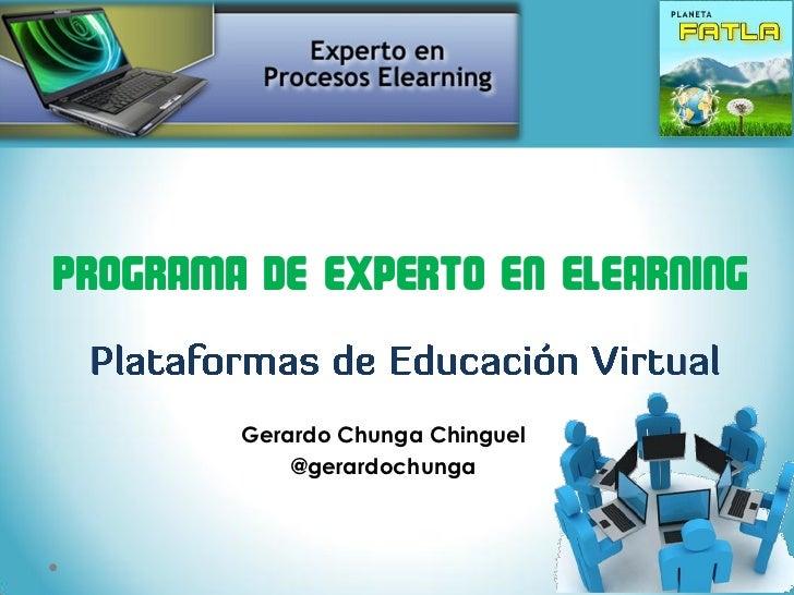 Programa de Experto en Elearning        Gerardo Chunga Chinguel            @gerardochunga