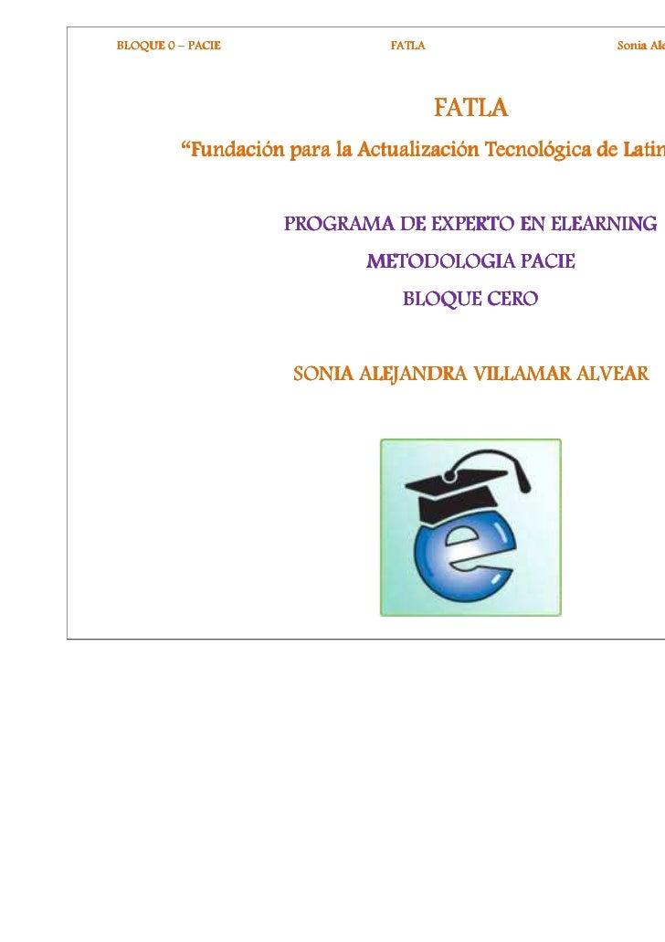 BLOQUE 0 – PACIE               FATLA                   Sonia Alejandra Villamar Alvear                                    ...