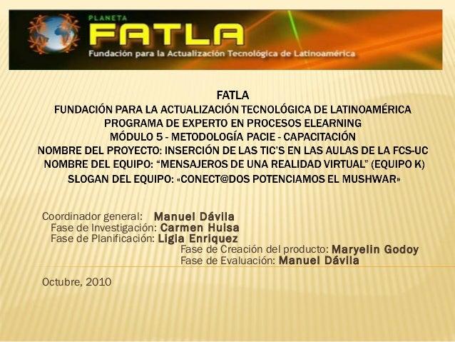 Coordinador general: Manuel Dávila Fase de Investigación: Carmen Huisa Fase de Planificación: Ligia Enriquez Fase de Creac...