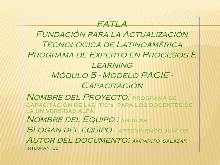 FATLA Fundación para la Actualización Tecnológica de Latinoamérica Programa de Experto en Procesos E learning Módulo 5 - M...