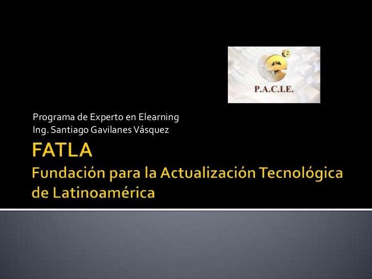 Programa de Experto en ElearningIng. Santiago Gavilanes Vásquez