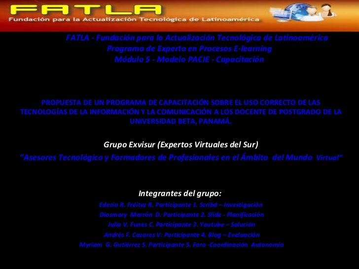 FAT FATLA - Fundación para la Actualización Tecnológica de Latinoamérica Programa de Experto en Procesos E-learning Módulo...