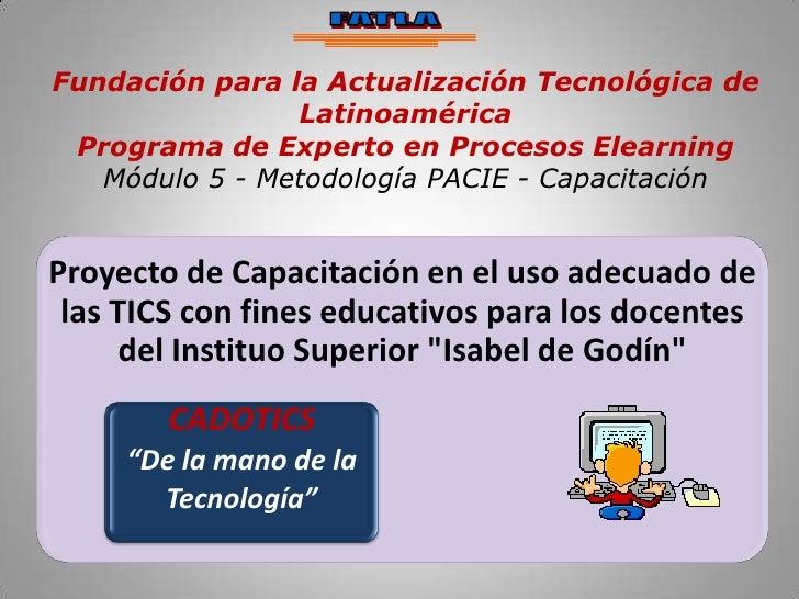 FATLA<br />Fundación para la Actualización Tecnológica de Latinoamérica <br />Programa de Experto en Procesos Elearning<br...