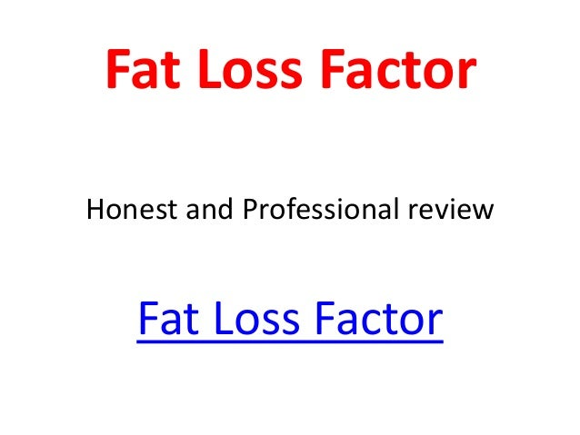 Fat Loss FactorHonest and Professional review   Fat Loss Factor