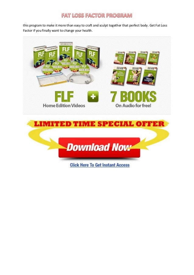 this program to make it more than easy to craft and sculpt together that perfect body. Get Fat LossFactor if you finally w...