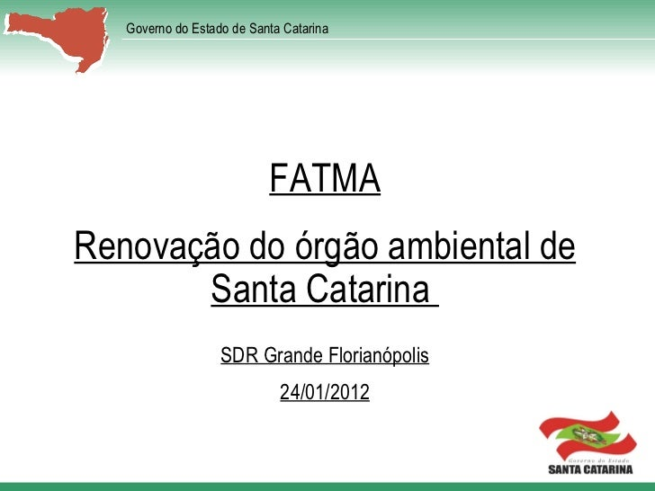 FATMA Renovação do órgão ambiental de Santa Catarina  SDR Grande Florianópolis 24/01/2012