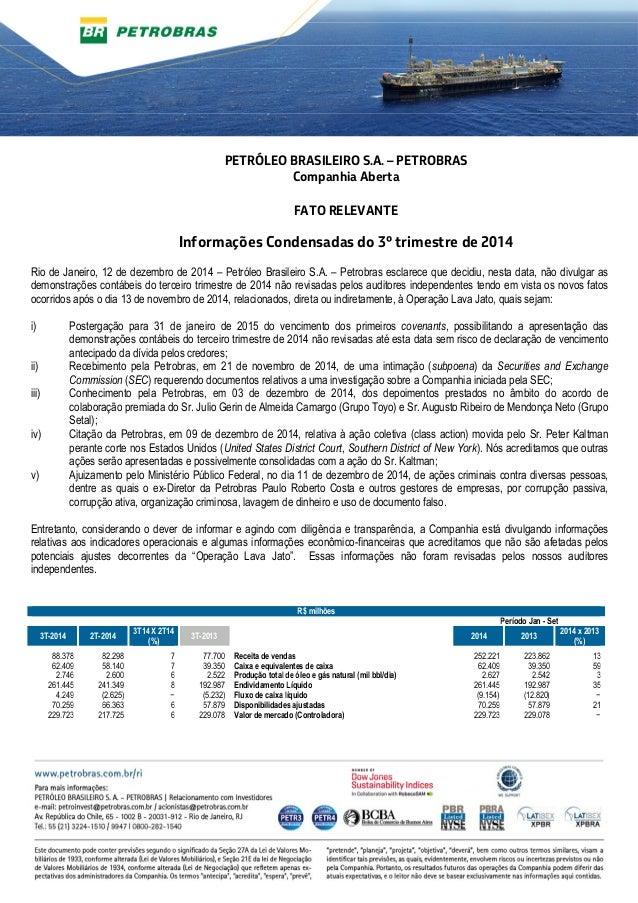 PETRÓLEO BRASILEIRO S.A. – PETROBRAS  Companhia Aberta  FATO RELEVANTE  Informações Condensadas do 3º trimestre de 2014  R...