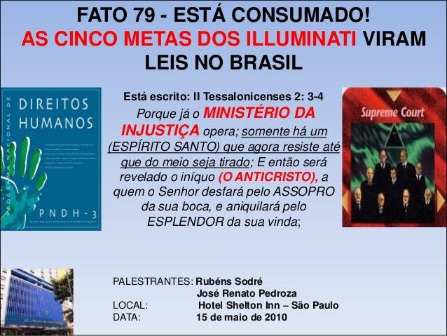 Fato 79   está consumado - as cinco metas dos illuminati viram leis no brasil Slide 2