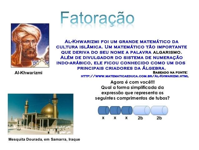 Al-Khwarizmi Al-Khwarizmi foi um grande matemático da cultura islâmica. Um matemático tão importante que deriva do seu nom...