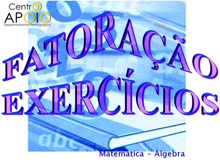1- Considere o binômio 15ax 2 −10a 2 x             e responda:a)Quais são os fatores comuns a esses dois  termos?b)Qual é ...