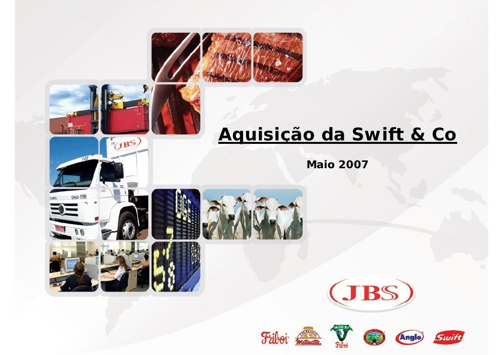 Agenda                               Página              Aquisição da Swift & Co                  Maio 2007