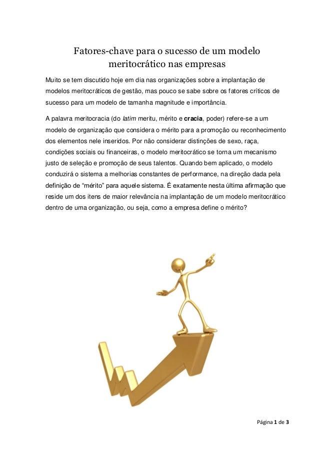 Fatores-chave para o sucesso de um modelo meritocrático nas empresas Muito se tem discutido hoje em dia nas organizações s...