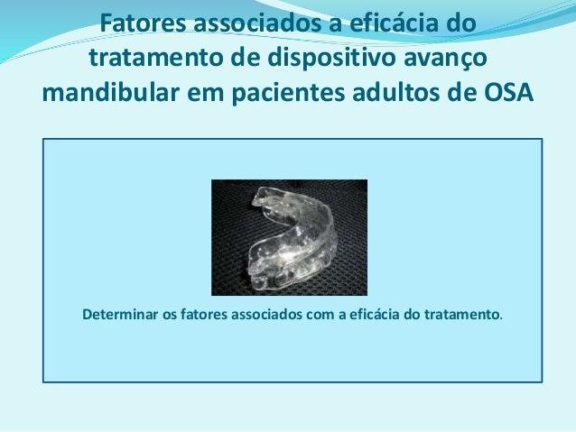 Determinar os fatores associados com a eficácia do tratamento. Fatores associados a eficácia do tratamento de dispositivo ...