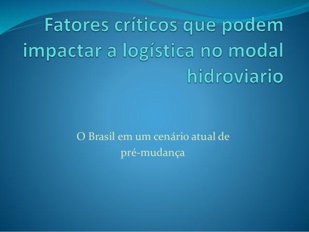 O Brasil em um cenário atual de pré-mudança