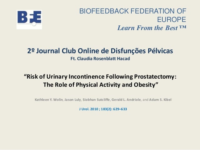 """""""Risk of Urinary Incontinence Following Prostatectomy:The Role of Physical Activity and Obesity""""Kathleen Y. Wolin, Jason L..."""