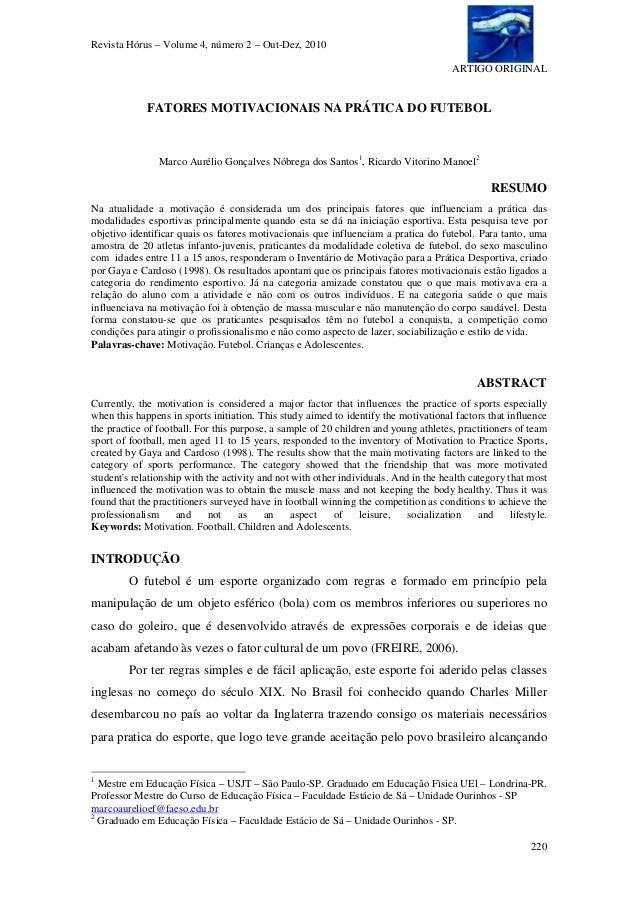 Revista Hórus – Volume 4, número 2 – Out-Dez, 2010 ARTIGO ORIGINAL 220 FATORES MOTIVACIONAIS NA PRÁTICA DO FUTEBOL Marco A...