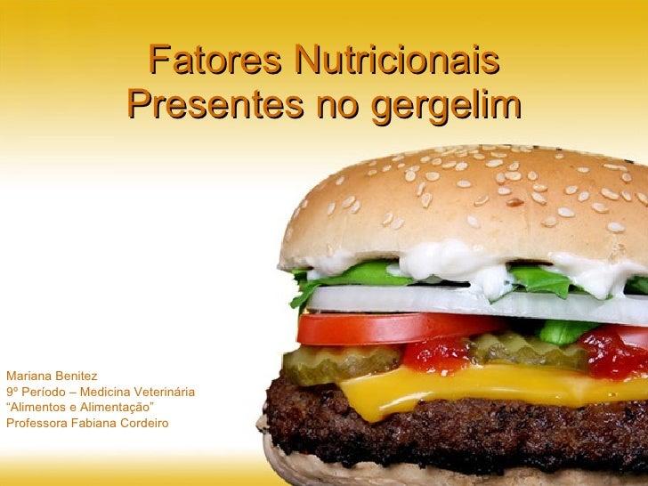 """Fatores Nutricionais Presentes no gergelim Mariana Benitez 9º Período – Medicina Veterinária """" Alimentos e Alimentação"""" Pr..."""