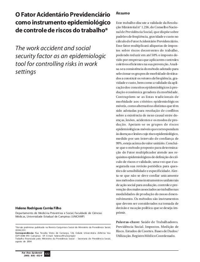 432Rev Bras Epidemiol 2005; 8(4): 432-9 O Fator Acidentário Previdenciário como instrumento epidemiológico de controle de ...