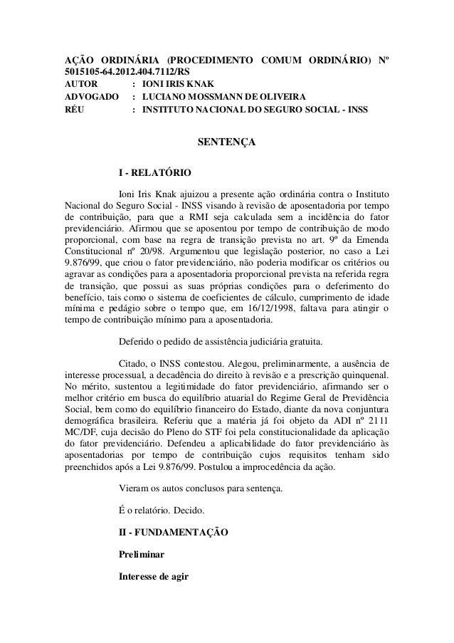 AÇÃO ORDINÁRIA (PROCEDIMENTO COMUM ORDINÁRIO) Nº 5015105-64.2012.404.7112/RS AUTOR ADVOGADO RÉU  : IONI IRIS KNAK : LUCIAN...