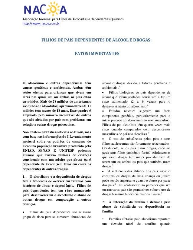 Associação Nacional para Filhos de Alcoolistas e Dependentes Químicoshttp://www.nacoa.com.brFILHOS DE PAIS DEPENDENTES DE ...