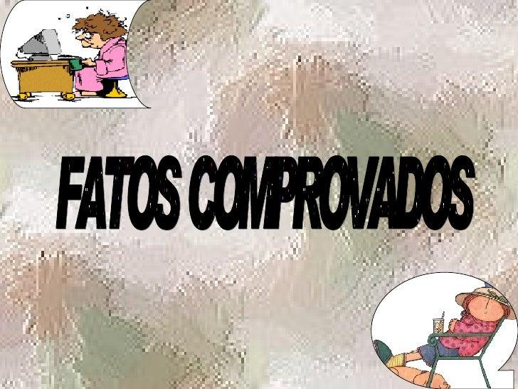 FATOS COMPROVADOS