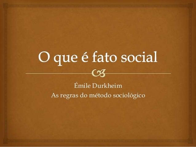 Émile DurkheimAs regras do método sociológico