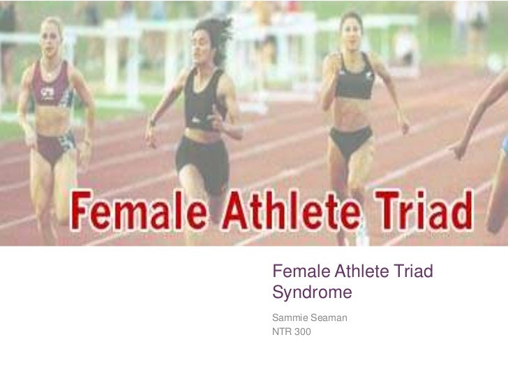 +    Female Athlete Triad    Syndrome    Sammie Seaman    NTR 300