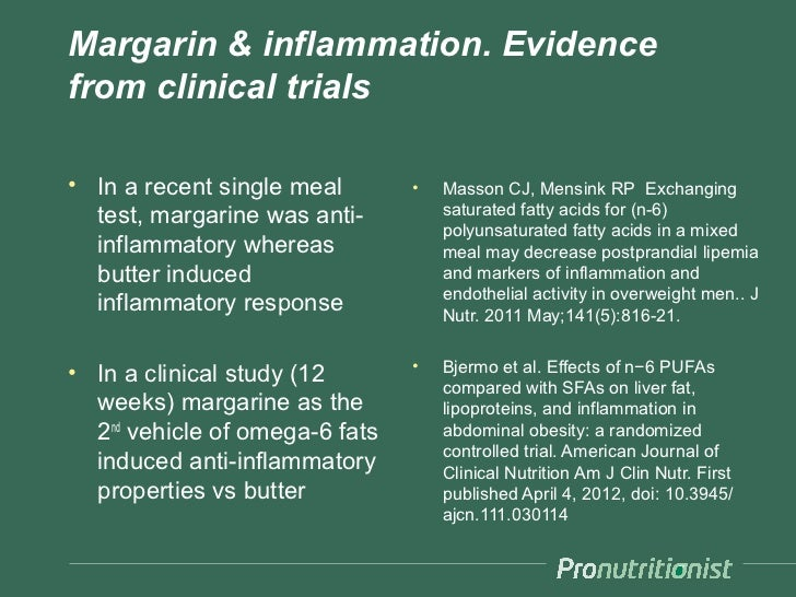 Margarin & inflammation. Evidencefrom clinical trials• In a recent single meal       •   Masson CJ, Mensink RP Exchanging ...