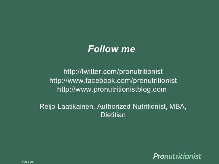 Follow me                  http://twitter.com/pronutritionist             http://www.facebook.com/pronutritionist         ...
