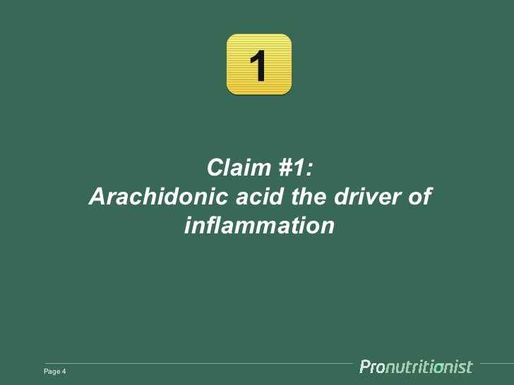 1                  Claim #1:         Arachidonic acid the driver of                inflammationPage 4