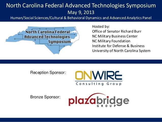 North Carolina Federal Advanced Technologies SymposiumMay 9, 2013Human/Social Sciences/Cultural & Behavioral Dynamics and ...