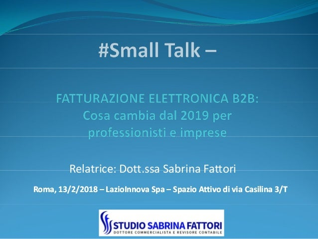 Relatrice: Dott.ssa Sabrina FattoriRelatrice: Dott.ssa Sabrina Fattori Roma, 13/2/2018Roma, 13/2/2018 –– LazioInnovaLazioI...
