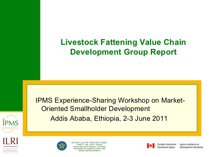 IPMS Experience-Sharing Workshop on Market-Oriented Smallholder Development  Addis Ababa, Ethiopia, 2-3 June 2011   Livest...