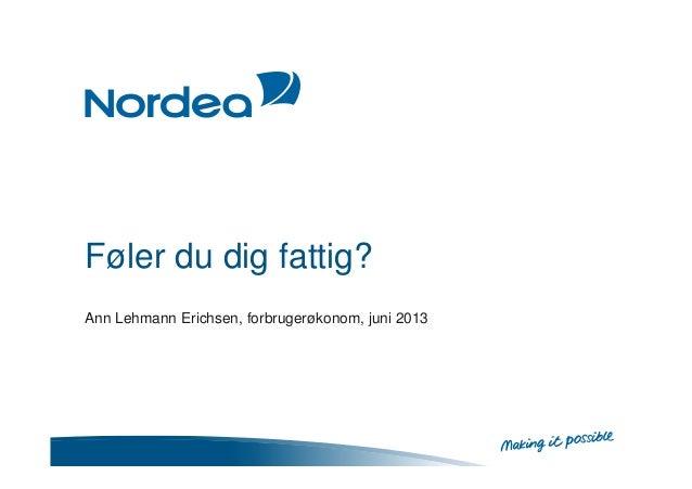 Føler du dig fattig?Ann Lehmann Erichsen, forbrugerøkonom, juni 2013