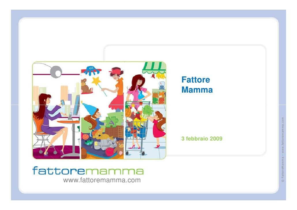 Fattore                        Mamma                                              © FattoreMamma – www.fattoremamma.com   ...