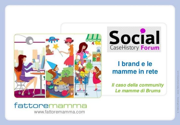 I brand e le                       mamme in rete                                                 © FattoreMamma – www.fatt...