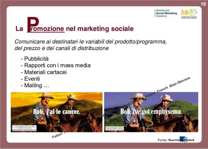 19La   Promozione nel marketing socialeComunicare ai destinatari le variabili del prodotto/programma,del prezzo e dei cana...
