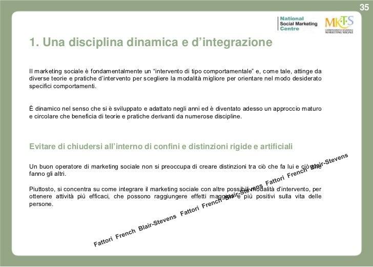 """351. Una disciplina dinamica e d'integrazioneIl marketing sociale è fondamentalmente un """"intervento di tipo comportamental..."""