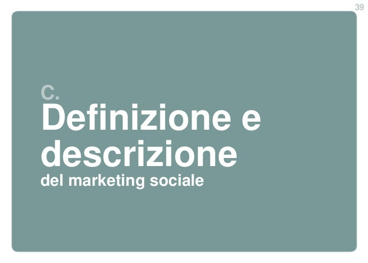 39C.Definizione edescrizionedel marketing sociale