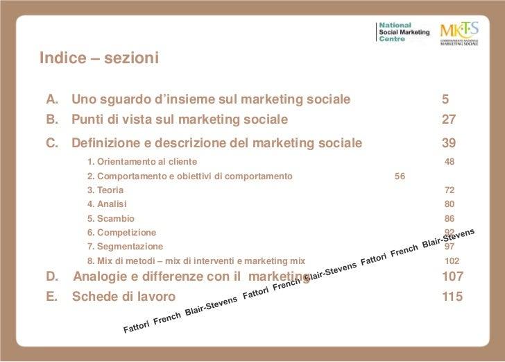 Indice – sezioniA. Uno sguardo d'insieme sul marketing sociale                     5B. Punti di vista sul marketing social...