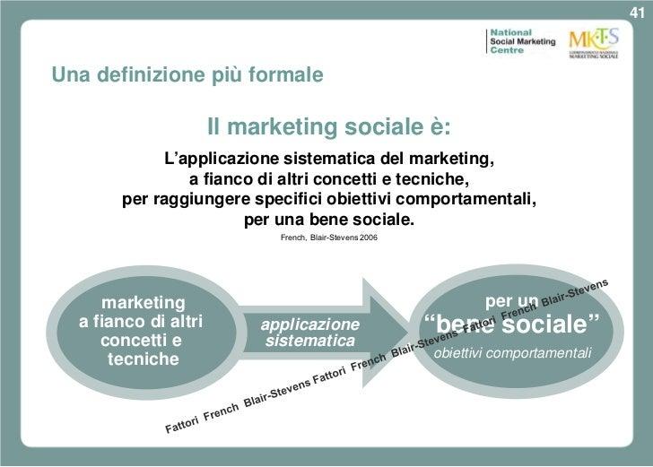 41Una definizione più formale                      Il marketing sociale è:             L'applicazione sistematica del mark...