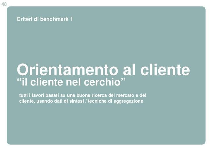 """48     Criteri di benchmark 1     Orientamento al cliente     """"il cliente nel cerchio""""     tutti i lavori basati su una bu..."""