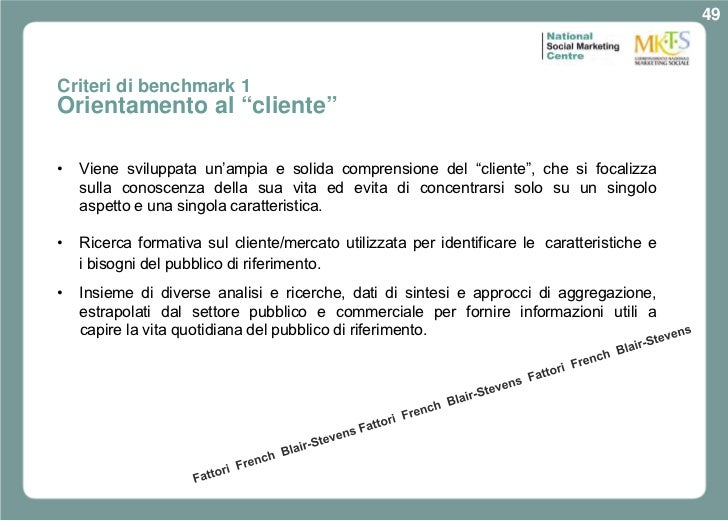 """49Criteri di benchmark 1Orientamento al """"cliente""""•   Viene sviluppata un'ampia e solida comprensione del """"cliente"""", che si..."""
