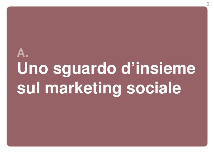 5A.Uno sguardo d'insiemesul marketing sociale