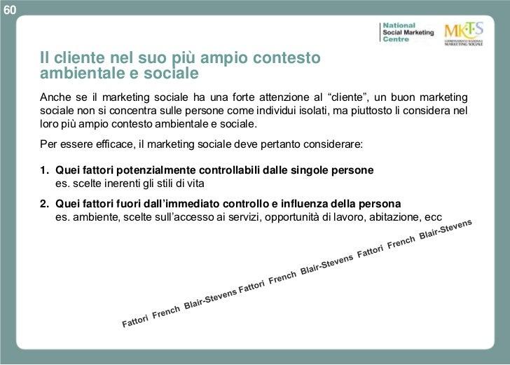 60     Il cliente nel suo più ampio contesto     ambientale e sociale     Anche se il marketing sociale ha una forte atten...