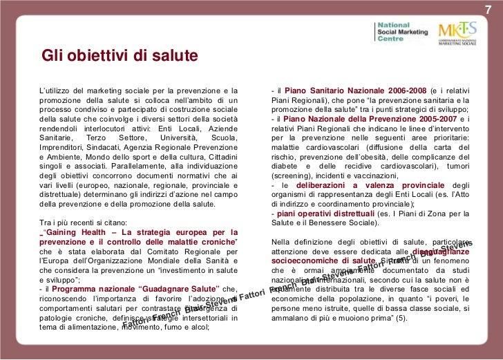 7Gli obiettivi di saluteL'utilizzo del marketing sociale per la prevenzione e la      - il Piano Sanitario Nazionale 2006-...