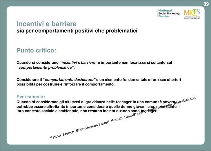 """89Incentivi e barrieresia per comportamenti positivi che problematiciPunto critico:Quando si considerano """"incentivi e barr..."""