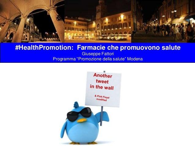 """#HealthPromotion: Farmacie che promuovono salute Giuseppe Fattori Programma """"Promozione della salute"""" Modena"""